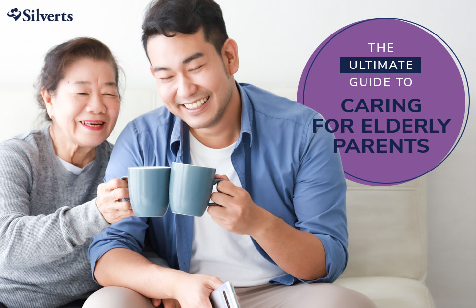 The Ultimate Guide to Caring for Elderly Parents