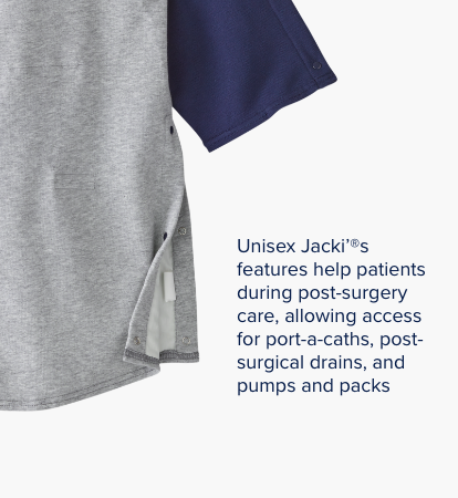 Unisex Jacki's features help patients during post-surgery care, allowing access for port-a-caths, post-surgical drains, and pumps and packs