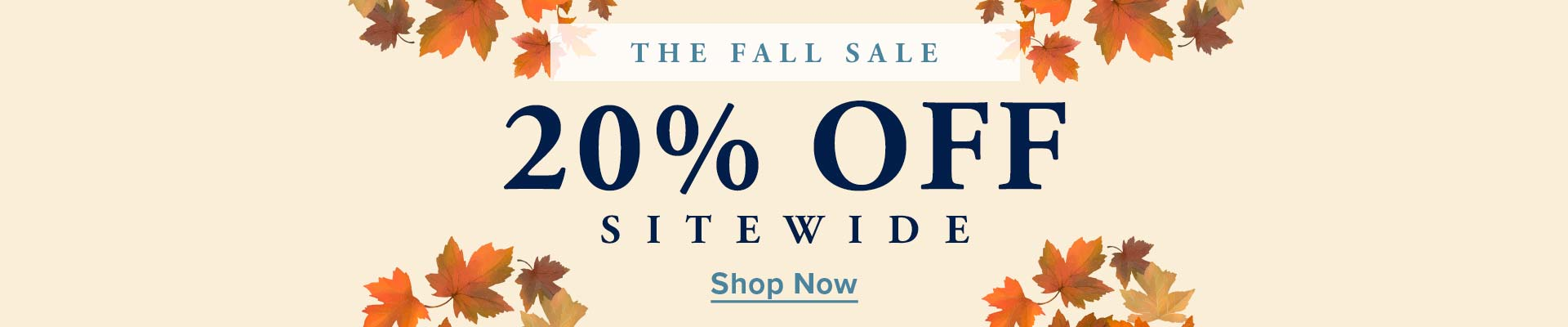 The Fall Sale - 20% Off Sitewide