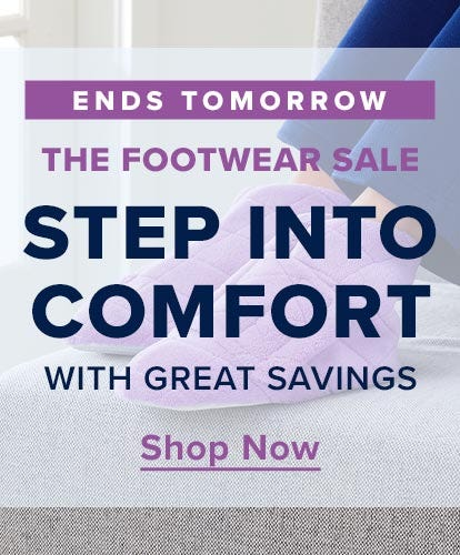 The Footwear Sale - Ends Tomorrow - Step Into Comfort With Great Savings