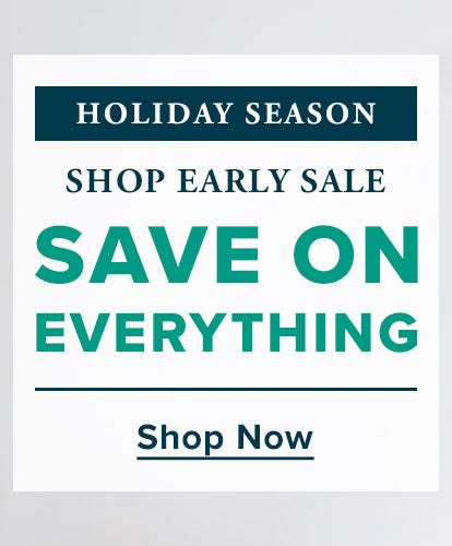 Holiday Season Shop Early Sale - Save On Everything